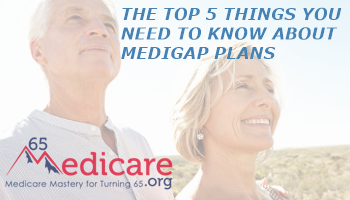 top five things you need to know about medigap plans